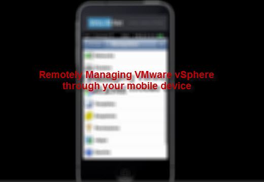 Remotely Managing VMware vSphere through your mobile device