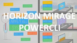 Horizon Mirage joins the PowerCLI club