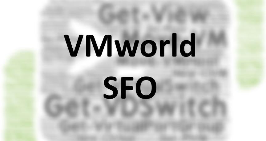 VMworld 2015–San Francisco–PowerCLI Session